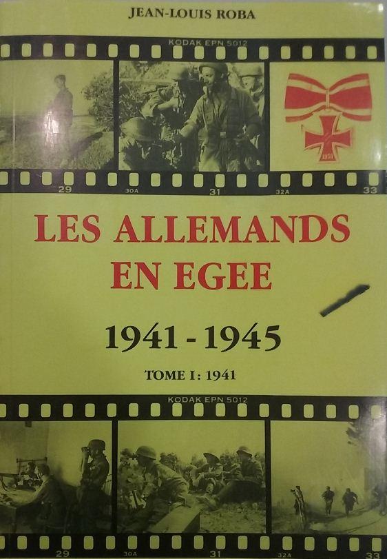 Les Allemands en Egée 1941-1945. Tome 1 1941