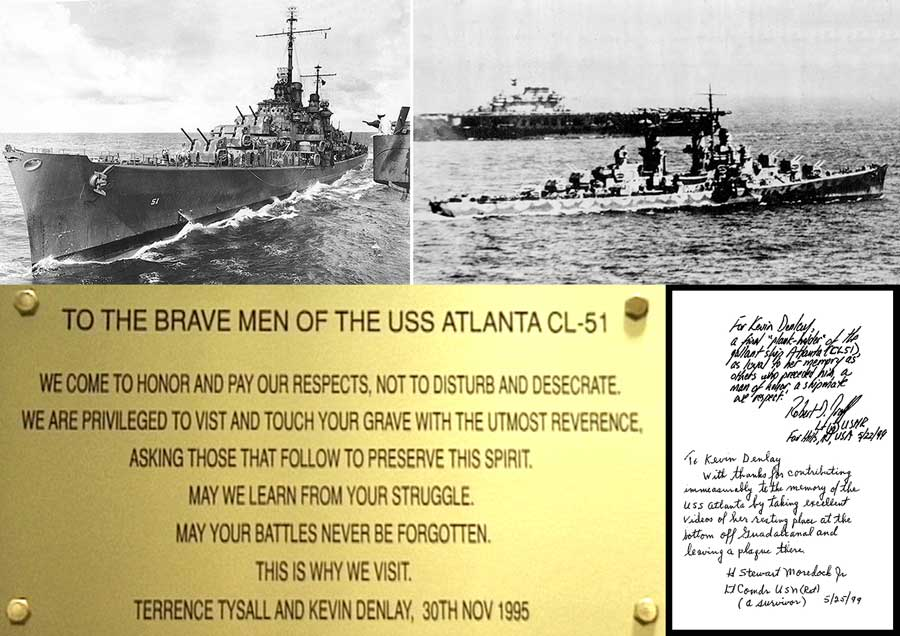 Top left: USS Atlanta, somewhere in the South Pacific, mid 1942. Top Right: USS Atlanta on station off the carrier USS Hornet at the Battle of Midway, June 1942. Bottom left: The brass plaque Terrence Tysall and I left on the wreck of USS Atlanta. Right: It was a great honour to receive a book inscribed by two Atlanta survivors; signed lower, Lt. Commander Stewart Moredock (USN ret.) who was the senior surviving member of Admiral Scott's entire staff, who himself died on Atlanta's bridge off Guadalcanal on the night of Friday 13th, November, 1942. And signed top, Lt. Robert Graff (USN ret.), who even bestowed on me the title of 'honorary plank-holder' for Atlanta. A rare honour to be bestowed on a person who was not a member of Atlanta's very first crew; so I take it very seriously indeed.