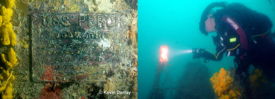 Right: Kevin illuminates the damaged periscope on the submarine USS Perch. Note the poor visibility. Left: The builder's plaque on the sail, or conning tower, of the wreck of Perch leaves no doubt as to the name of the 'boat'. Still the US Navy would not 'officially' recognize the discovery because, it seems, USN divers themselves had not actually verified it with their own eyes and 'confirmed' the identification. Go Figure!
